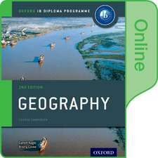 Oxford IB Diploma Programme: IB Geography Enhanced Online Course Book