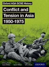 Oxford AQA GCSE History: Conflict and Tension in Asia 1950-1975 Student Book