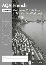 AQA GCSE French: Foundation: Grammar, Vocabulary & Translation Workbook: (pack of 8)