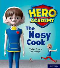 Hero Academy: Oxford Level 6, Orange Book Band: The Nosy Cook