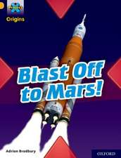 Project X Origins: Gold Book Band, Oxford Level 9: Blast Off to Mars!
