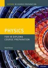 Oxford IB Course Preparation: Physics for IB Diploma Programme Course Preparation