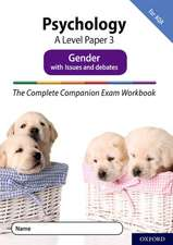 The Complete Companions Fourth Edition: 16-18: The Complete Companions: A Level Psychology: Paper 3 Exam Workbook for AQA: Gender with Issues and debates