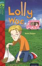 Oxford Reading Tree TreeTops Fiction: Level 16 More Pack A: Lolly Woe