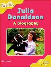 Oxford Reading Tree: Level 5: More Fireflies A: Julia Donaldson - A Biography