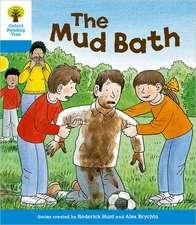 Oxford Reading Tree: Level 3: First Sentences: The Mud Bath