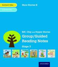 Oxford Reading Tree: Level 3: More Stories B: Group/Guided Reading Notes