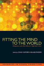 Fitting the Mind to the World: Adaptation and After-Effects in High-Level Vision