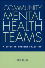 Community Mental Health Teams: A Guide to Current Practices