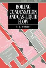 Boiling, Condensation, and Gas-Liquid Flow