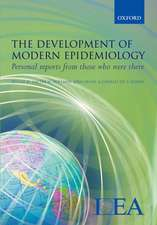 The Development of Modern Epidemiology: Personal reports from those who were there