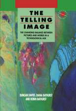 The Telling Image: The Changing Balance between Pictures and Words in a Technological Age