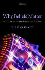 Why Beliefs Matter: Reflections on the Nature of Science