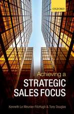 Achieving a Strategic Sales Focus: Contemporary Issues and Future Challenges