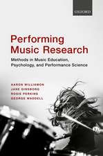 Performing Music Research: Methods in Music Education, Psychology, and Performance Science