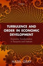 Turbulence and Order in Economic Development: Institutions and Economic Transformation in Tanzania and Vietnam