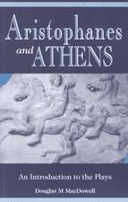 Aristophanes and Athens: An Introduction to the Plays
