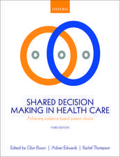 Shared Decision Making in Health Care: Achieving evidence-based patient choice