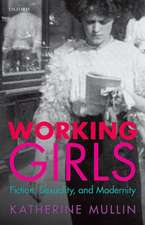 Working Girls: Fiction, Sexuality, and Modernity