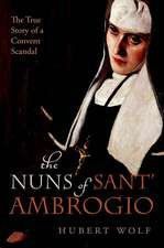 The Nuns of Sant' Ambrogio: The True Story of a Convent in Scandal