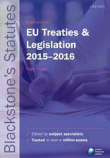 Blackstone's EU Treaties & Legislation 2015-   2016