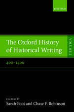 The Oxford History of Historical Writing: Volume 2: 400-1400