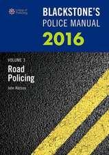 Blackstone's Police Manual Volume 3:  Road Policing 2016