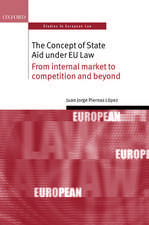 The Concept of State Aid Under EU Law: From internal market to competition and beyond