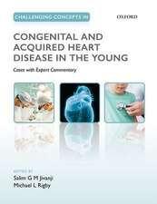 Challenging Concepts in Congenital and Acquired Heart Disease in the Young: A Case-Based Approach with Expert Commentary