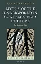 Myths of the Underworld in Contemporary Culture: The Backward Gaze