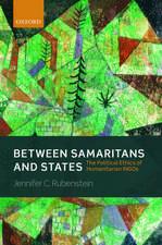 Between Samaritans and States: The Political Ethics of Humanitarian INGOs