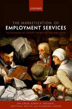 The Marketization of Employment Services: The Dilemmas of Europe's Work-first Welfare States