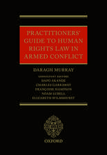 Practitioners' Guide to Human Rights Law in Armed Conflict