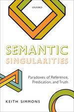 Semantic Singularities: Paradoxes of Reference, Predication, and Truth