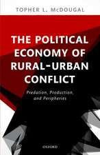 The Political Economy of Rural-Urban Conflict: Predation, Production, and Peripheries