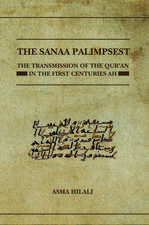 The Sanaa Palimpsest: The Transmission of the Qur'an in the First Centuries AH