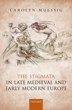 The Stigmata in Medieval and Early Modern Europe