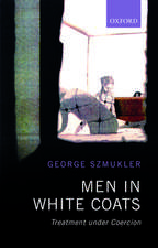 Men in White Coats: Treatment Under Coercion