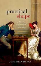 Practical Shape: A Theory of Practical Reasoning