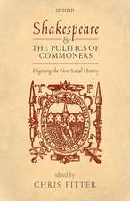 Shakespeare and the Politics of Commoners: Digesting the New Social History
