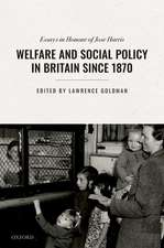 Welfare and Social Policy in Britain Since 1870: Essays in Honour of Jose Harris