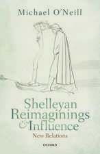 Shelleyan Reimaginings and Influence