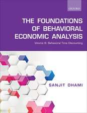 The Foundations of Behavioral Economic Analysis: Volume III: Behavioral Time Discounting