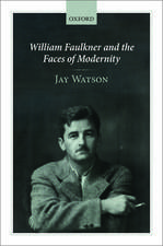 William Faulkner and the Faces of Modernity