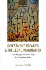 Investment Treaties and the Legal Imagination