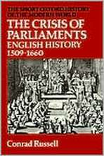 The Crisis of Parliaments: English History 1509-1660