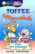 Toffee and Marmalade:  Two Pet Stories. Kes Gray, Linda Jennings