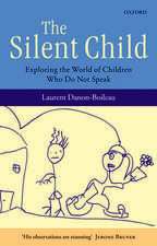 The Silent Child: Exploring the World of Children Who Do Not Speak