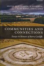 Communities and Connections: Essays in Honour of Barry Cunliffe
