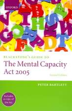 Blackstone's Guide to the Mental Capacity ACT 2005:  An Action Guide to Improving Health
